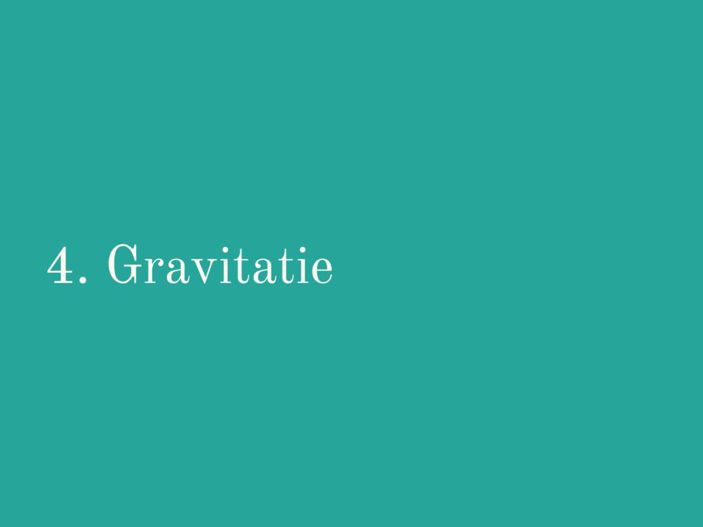 4. Gravitatie