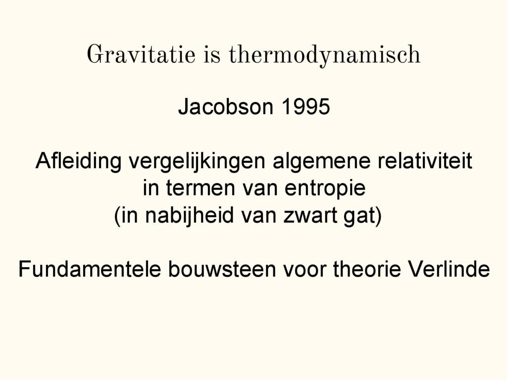 Gravitatie is thermodynamisch Jacobson 1995 Afl...