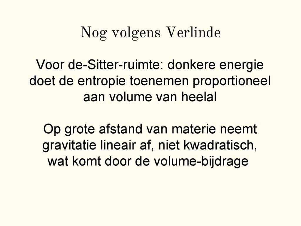Nog volgens Verlinde Voor de-Sitter-ruimte: don...