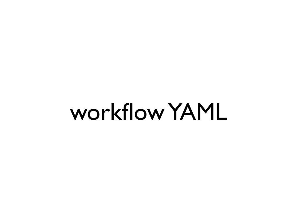workflow YAML