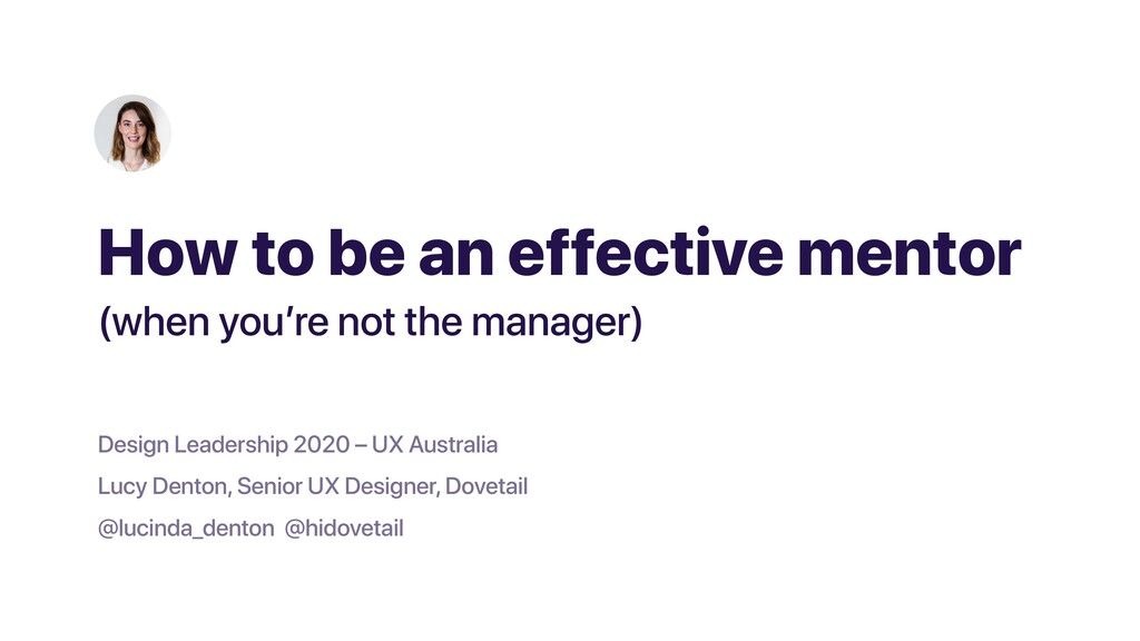 How to be an effective mentor Design Leadership...