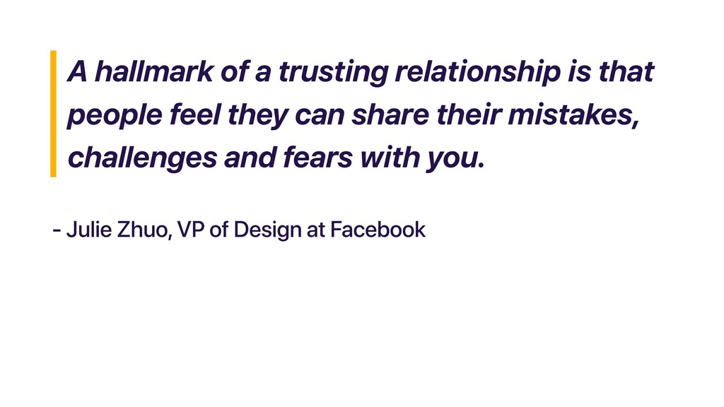 A hallmark of a trusting relationship is that p...
