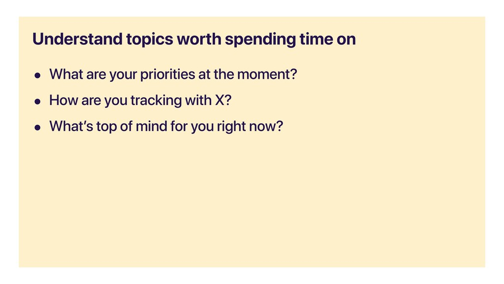 • What are your priorities at the moment? • How...