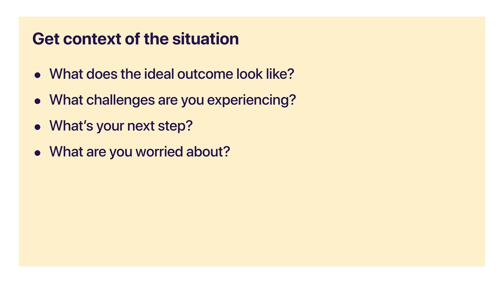 • What does the ideal outcome look like? • What...