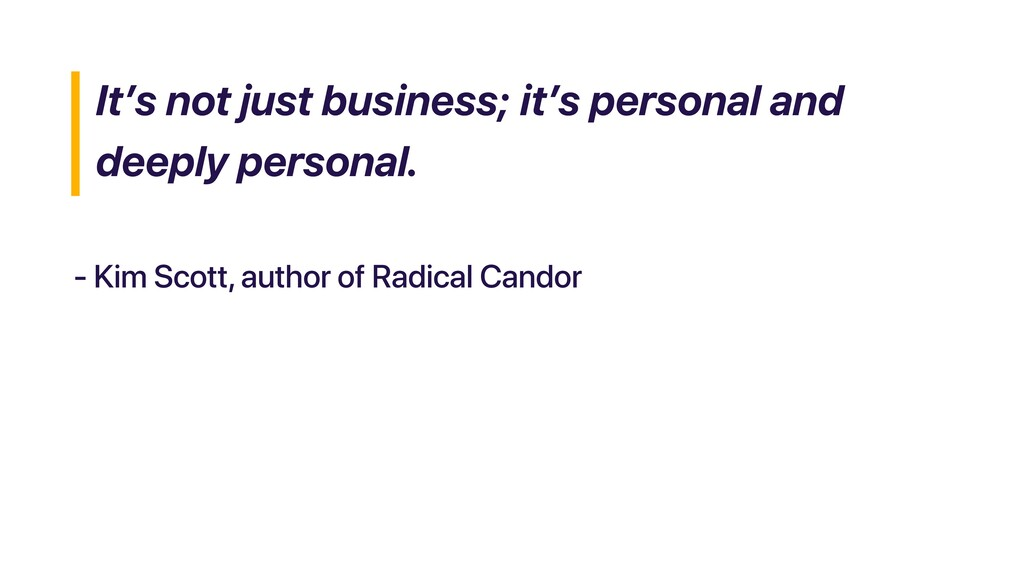 It's not just business; it's personal and deepl...