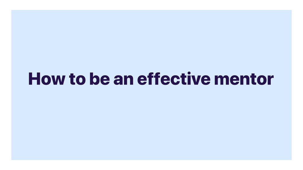 How to be an effective mentor