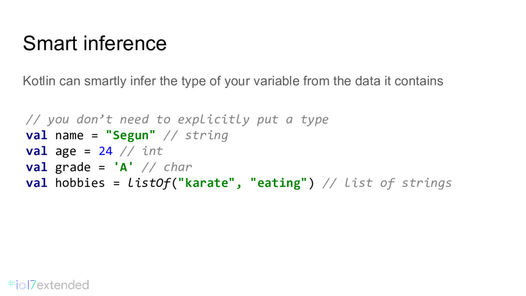 Smart inference // you don't need to explicitly...