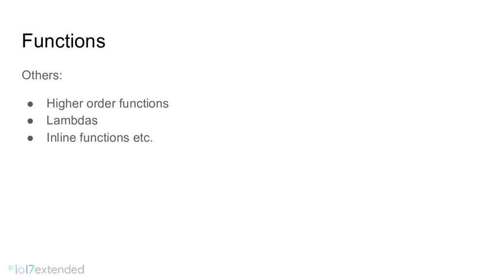 Functions Others: ● Higher order functions ● La...