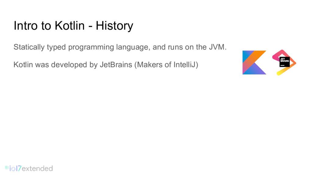 Intro to Kotlin - History Statically typed prog...