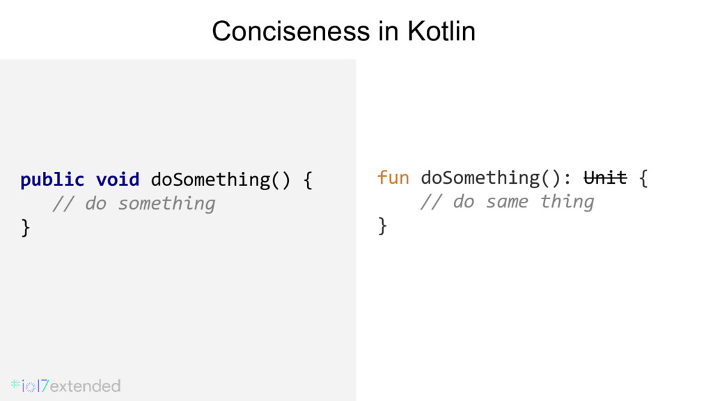fun doSomething(): Unit { // do same thing } Co...