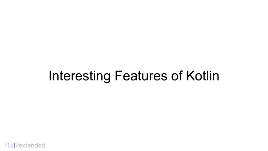 Interesting Features of Kotlin