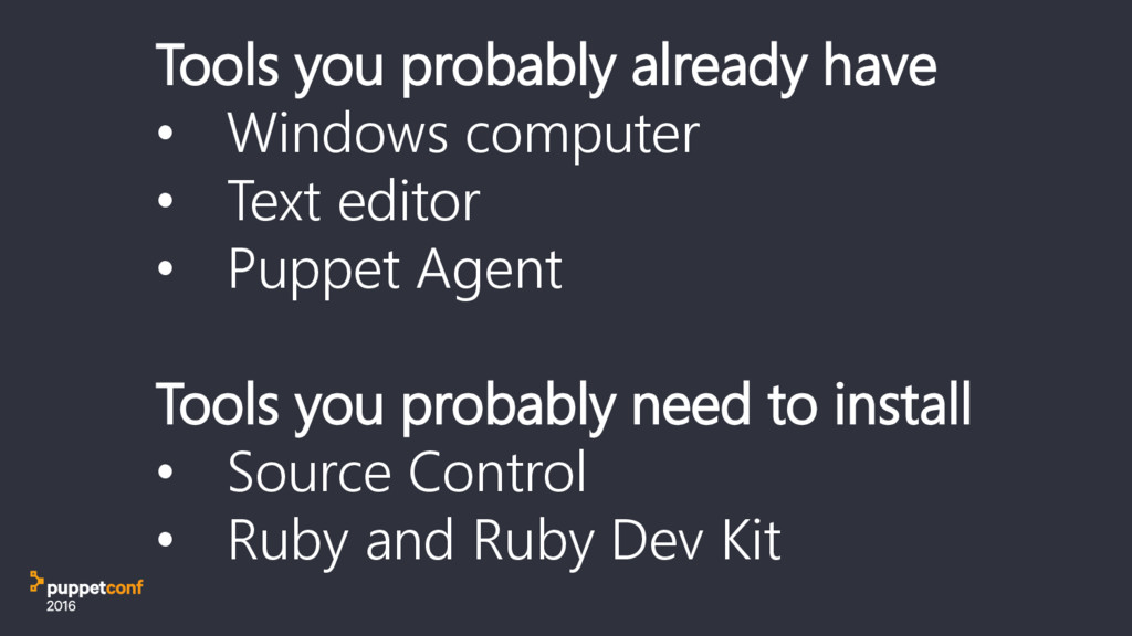Tools you probably already have • Windows compu...