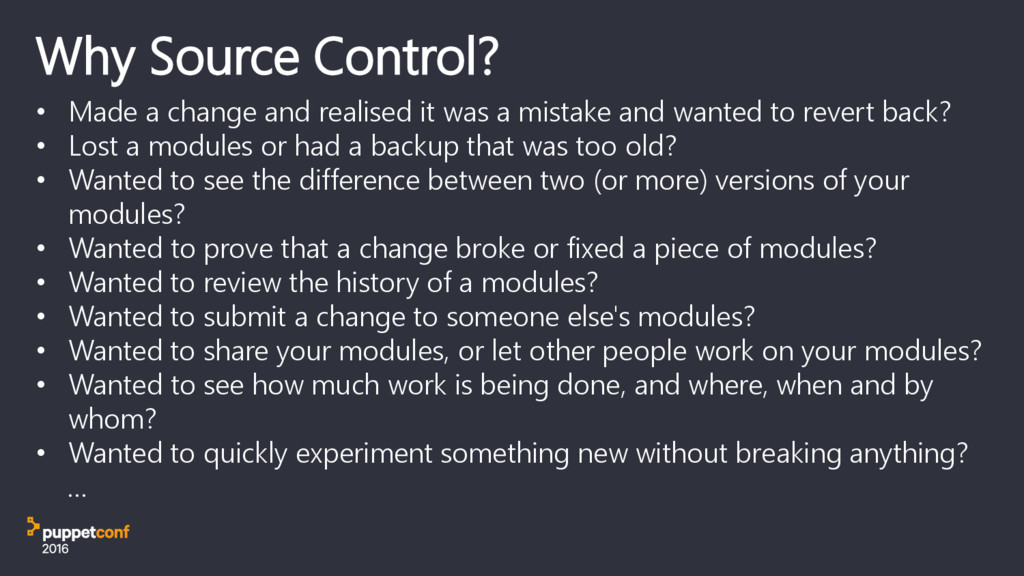 Why Source Control? • Made a change and realise...