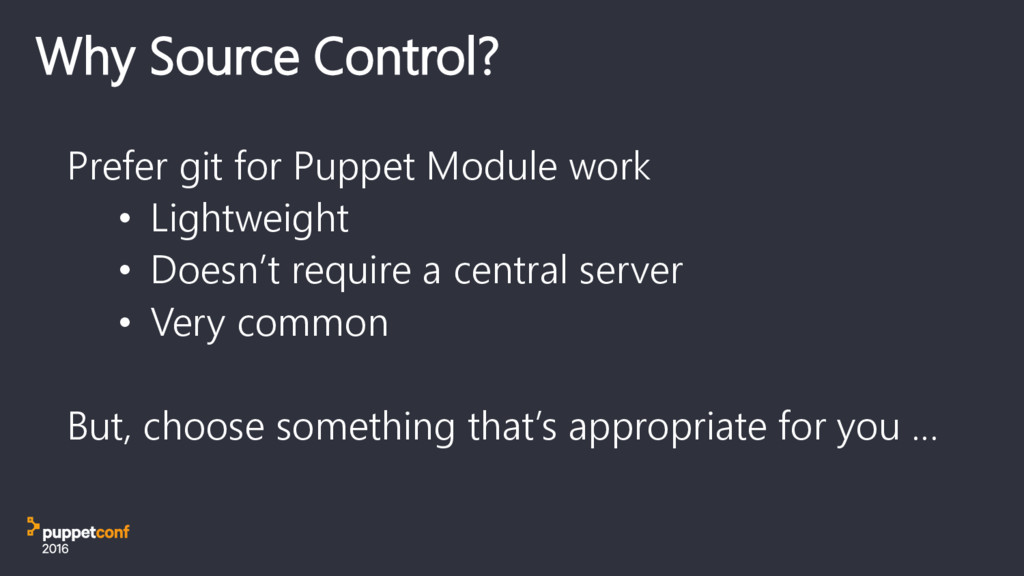 Why Source Control? Prefer git for Puppet Modul...