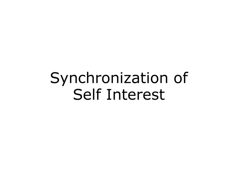 Synchronization of Self Interest
