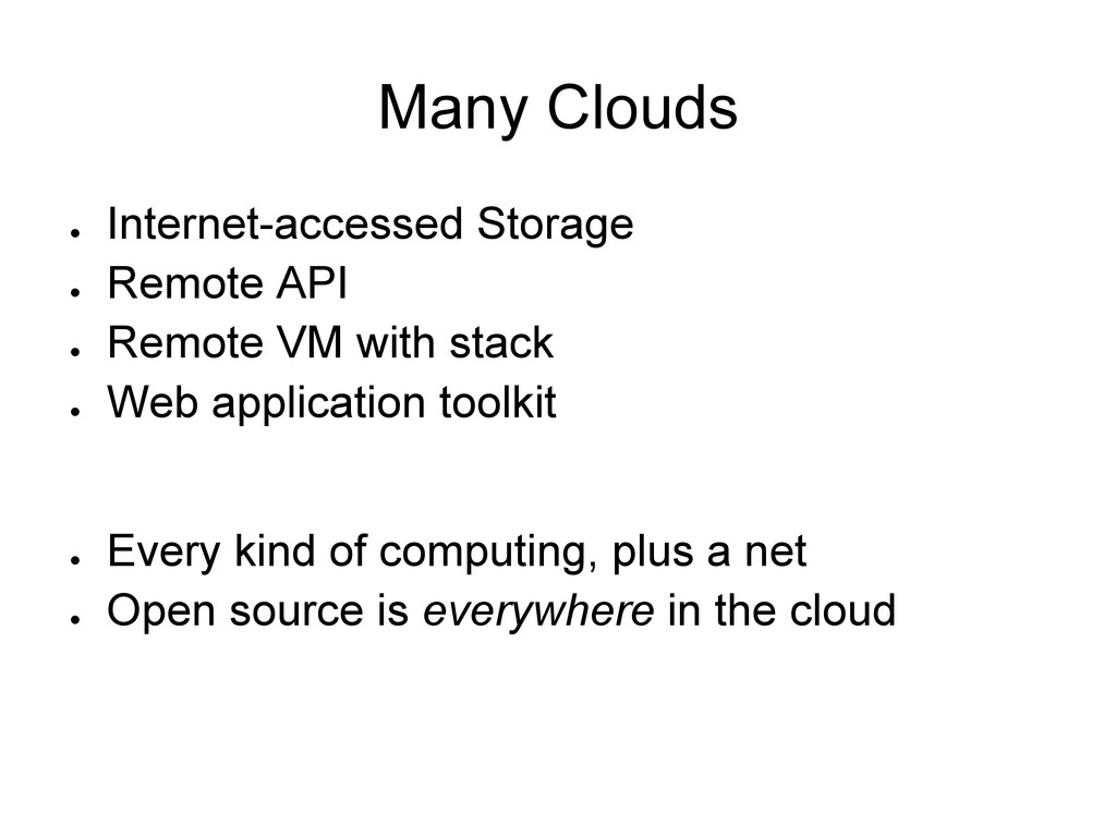Many Clouds ● Internet-accessed Storage ● Remot...