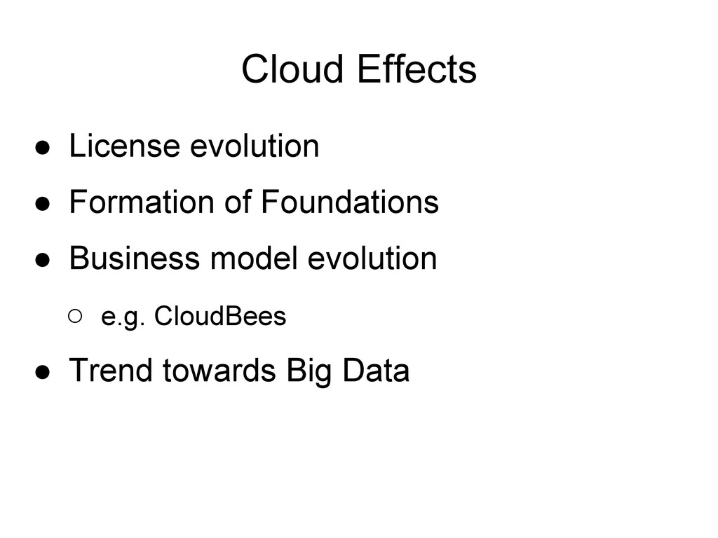 Cloud Effects ● License evolution ● Formation o...