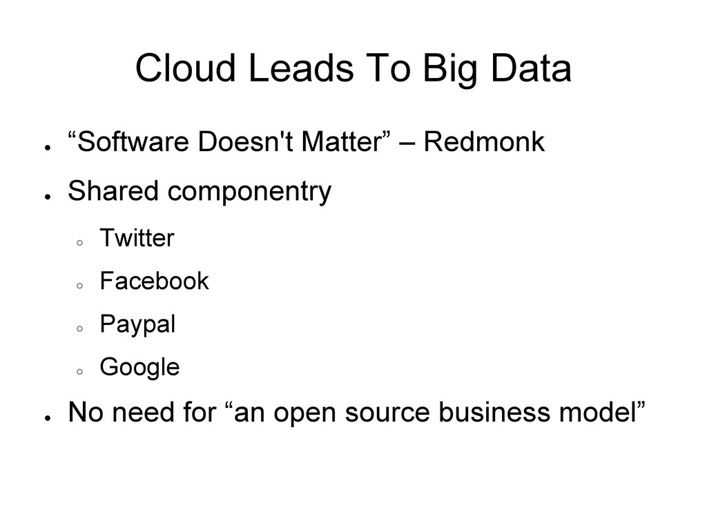 """Cloud Leads To Big Data ● """"Software Doesn't Mat..."""