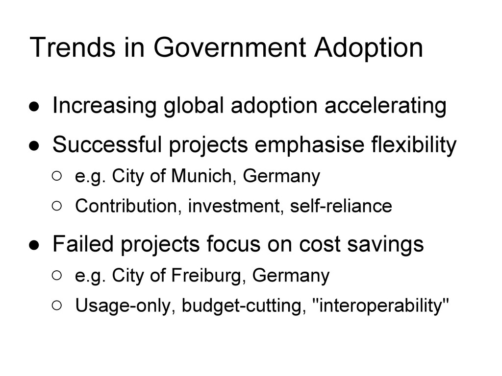 Trends in Government Adoption ● Increasing glob...
