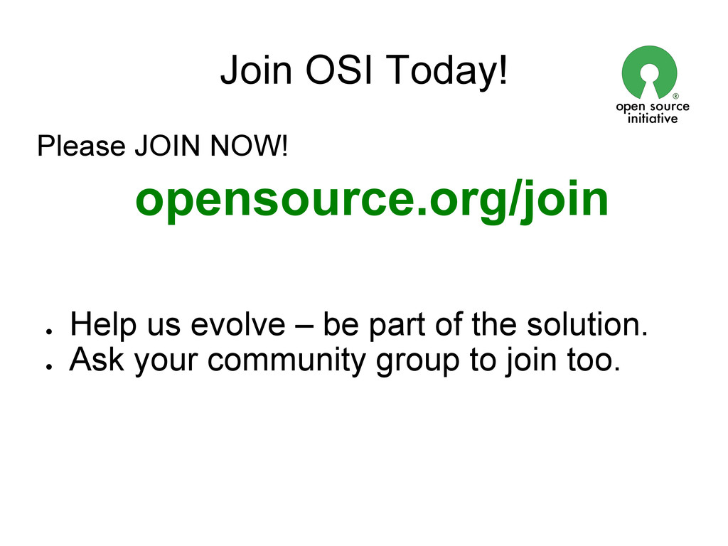 Join OSI Today! Please JOIN NOW! opensource.org...