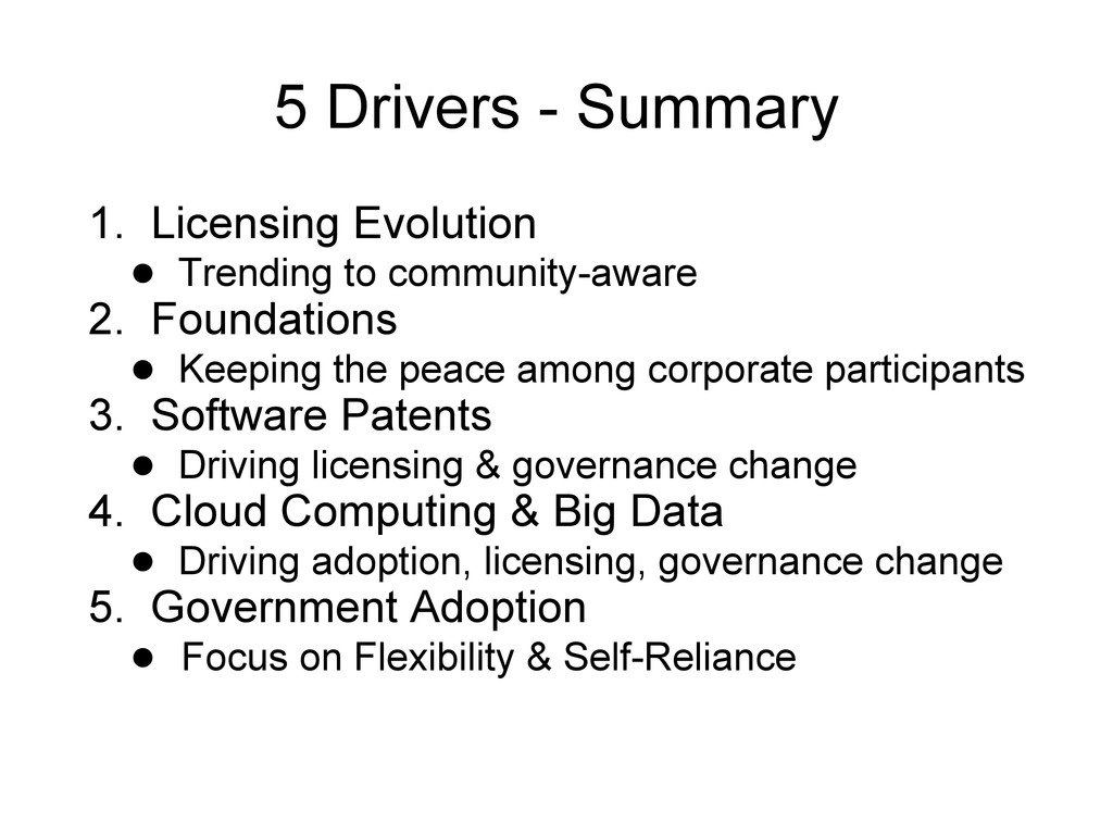 5 Drivers - Summary 1. Licensing Evolution ● Tr...