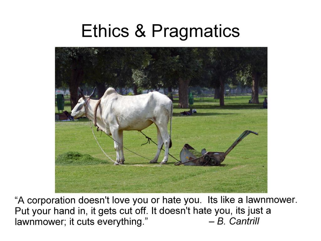 "Ethics & Pragmatics ""A corporation doesn't love..."