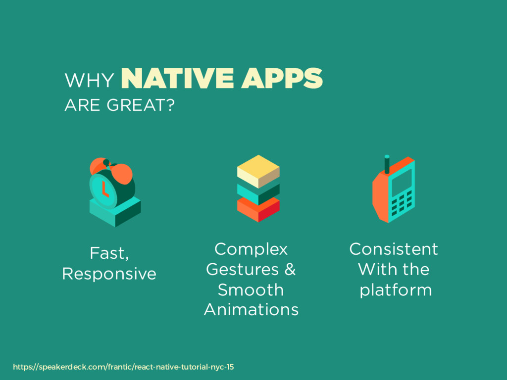 NATIVE APPS WHY ARE GREAT? Complex Gestures & S...