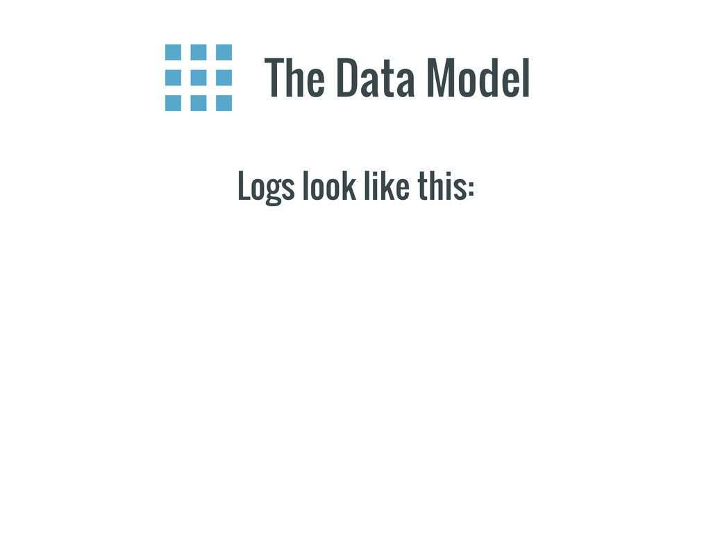 The Data Model Logs look like this:
