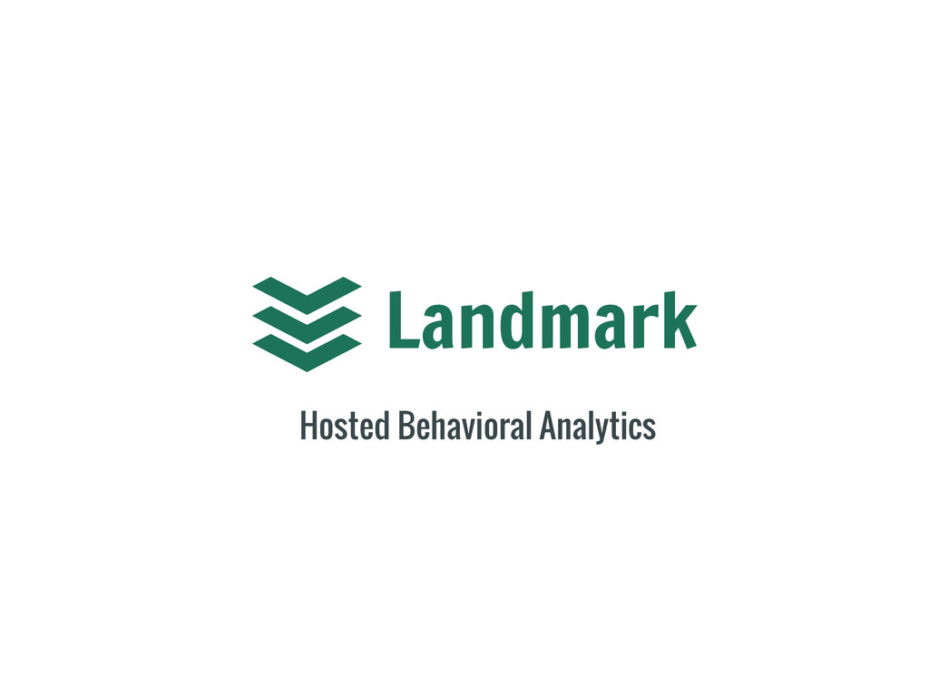 Landmark Hosted Behavioral Analytics