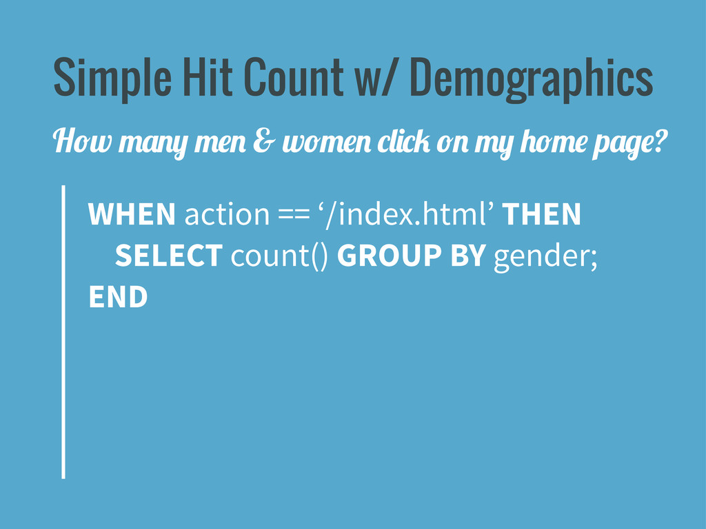 Simple Hit Count w/ Demographics WHEN action ==...