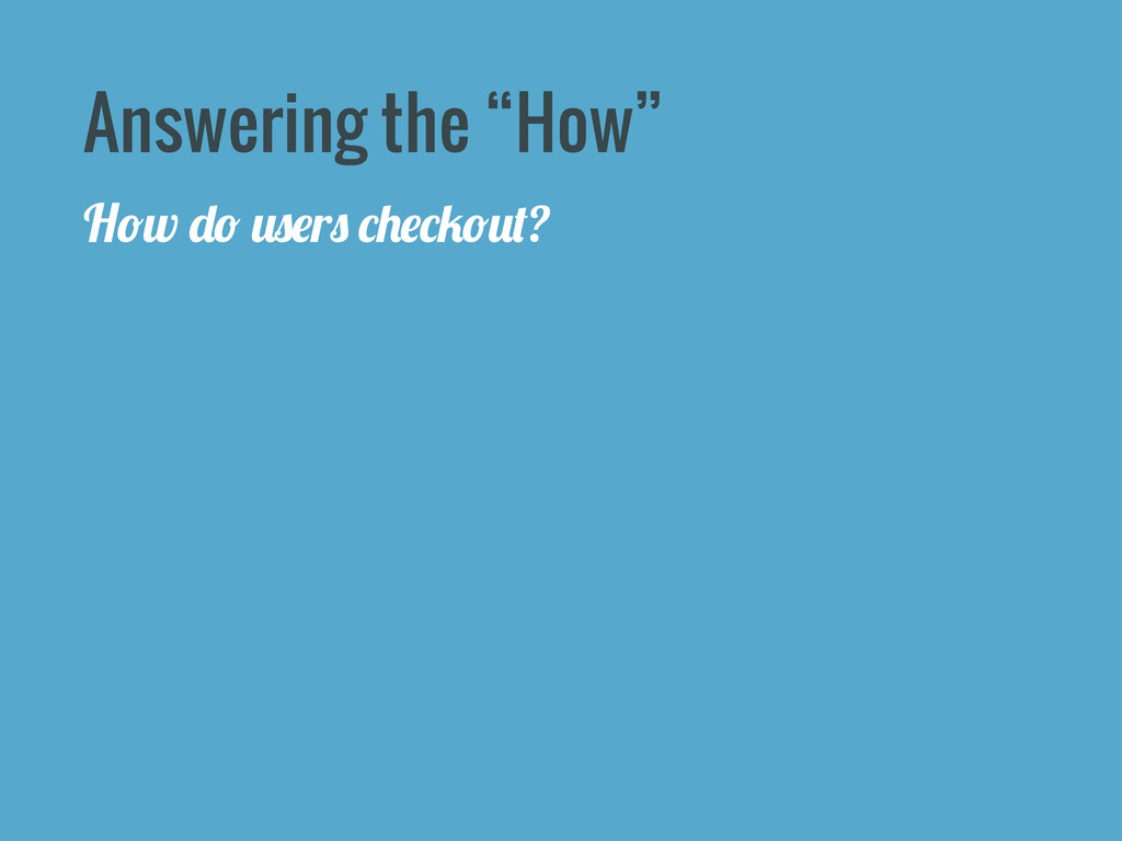 """Answering the """"How"""" H*w """"* 0$#r$ -)#-/*0%?"""