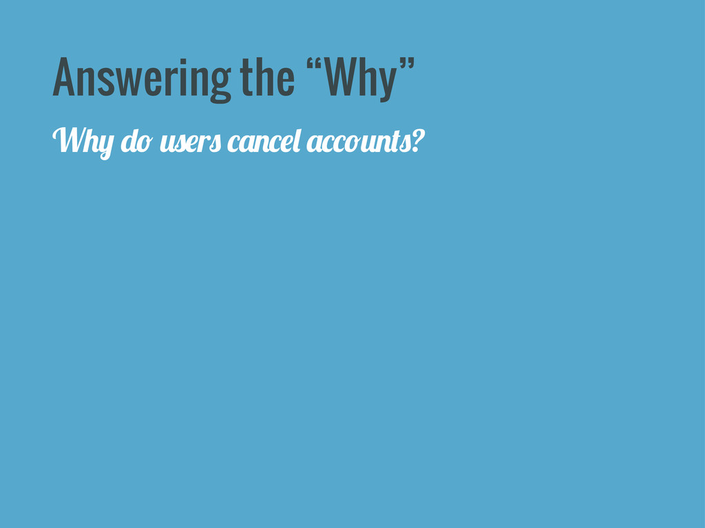 """Answering the """"Why"""" W)+ """"* 0$#r$ -&!-#, &--*0!%..."""