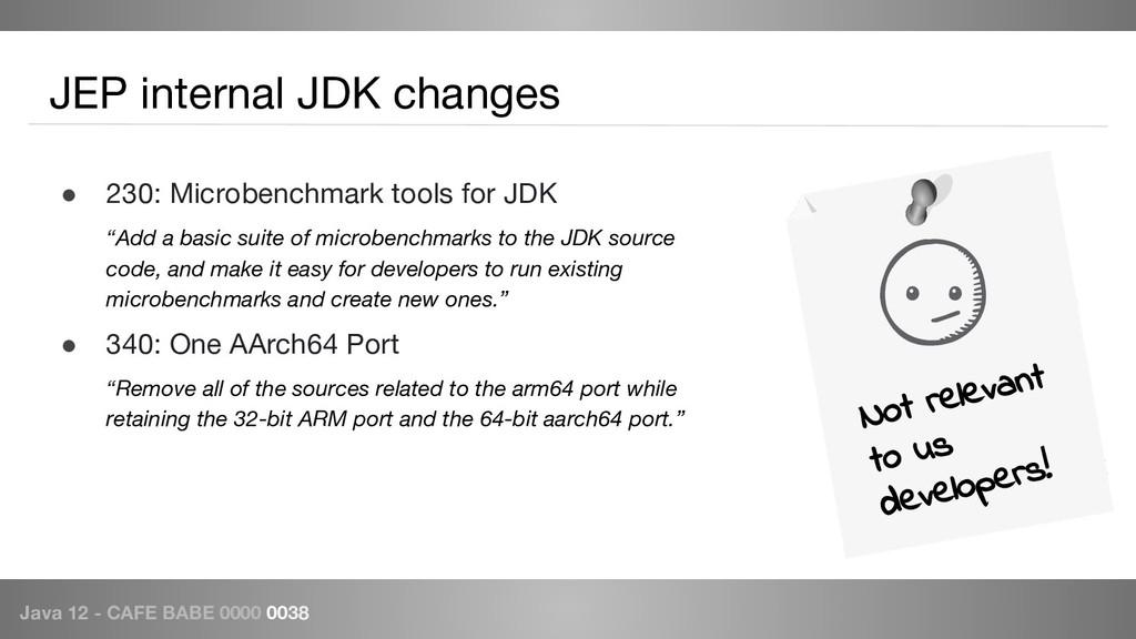 Java 12 - CAFE BABE 0000 0038 JEP internal JDK ...