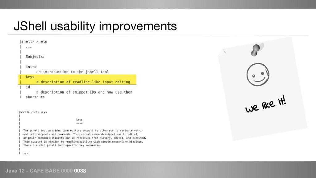 Java 12 - CAFE BABE 0000 0038 JShell usability ...