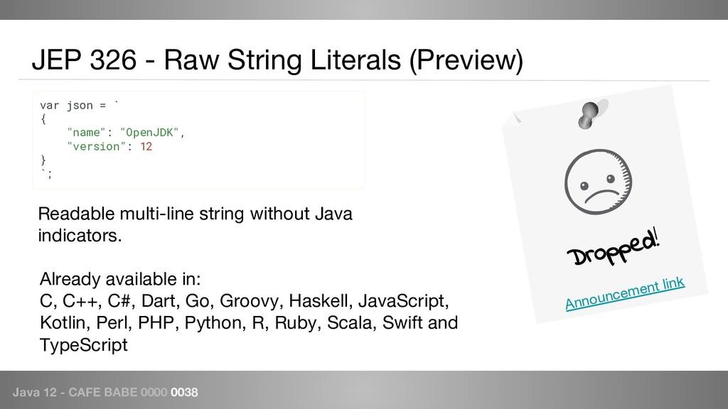 Java 12 - CAFE BABE 0000 0038 JEP 326 - Raw Str...