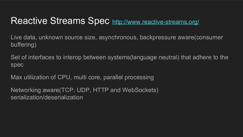 Reactive Streams Spec http://www.reactive-strea...