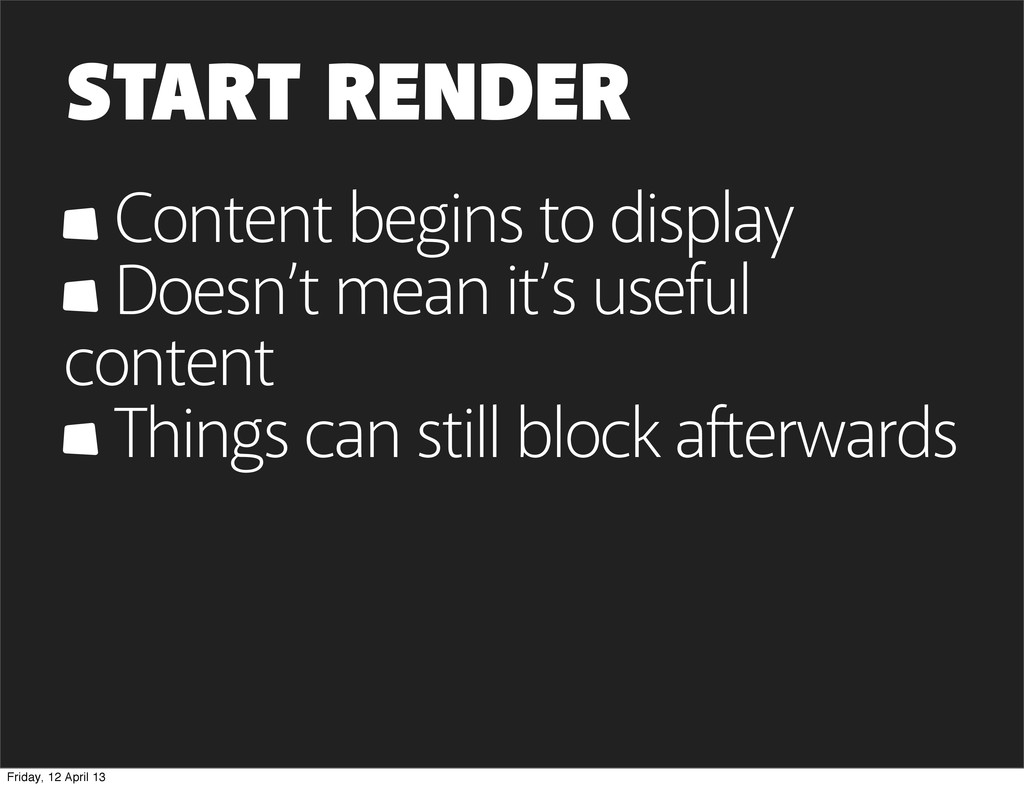 START RENDER Content begins to display Doesn't ...
