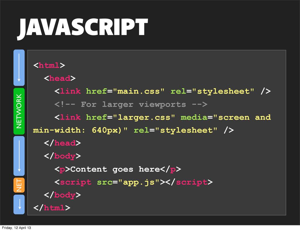 "JAVASCRIPT <html> <head> <link href=""main.css"" ..."