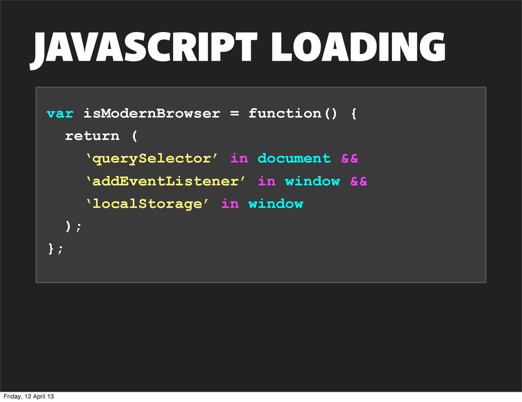 JAVASCRIPT LOADING var isModernBrowser = functi...
