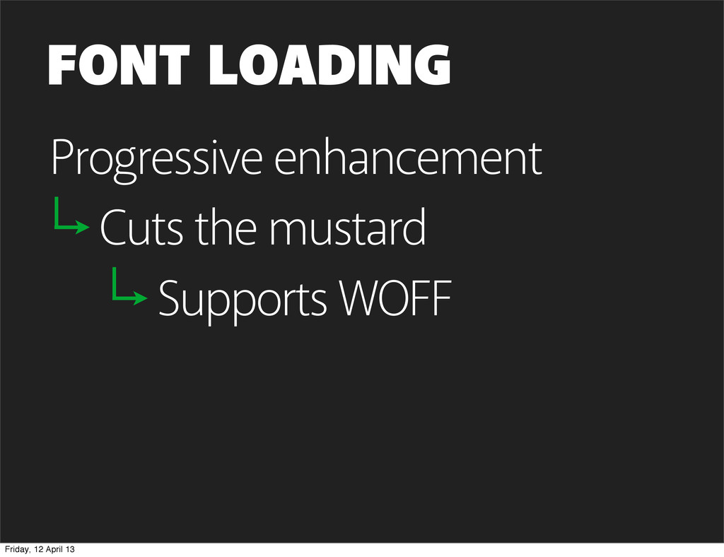 FONT LOADING Progressive enhancement Cuts the m...