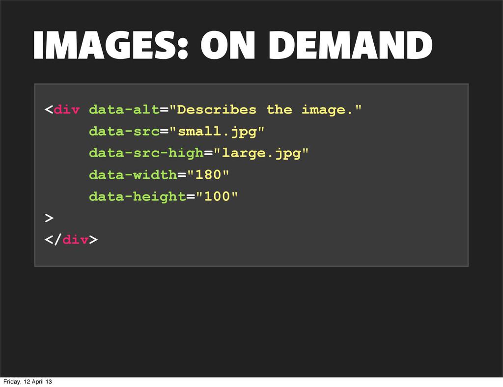 "IMAGES: ON DEMAND <div data-alt=""Describes the ..."