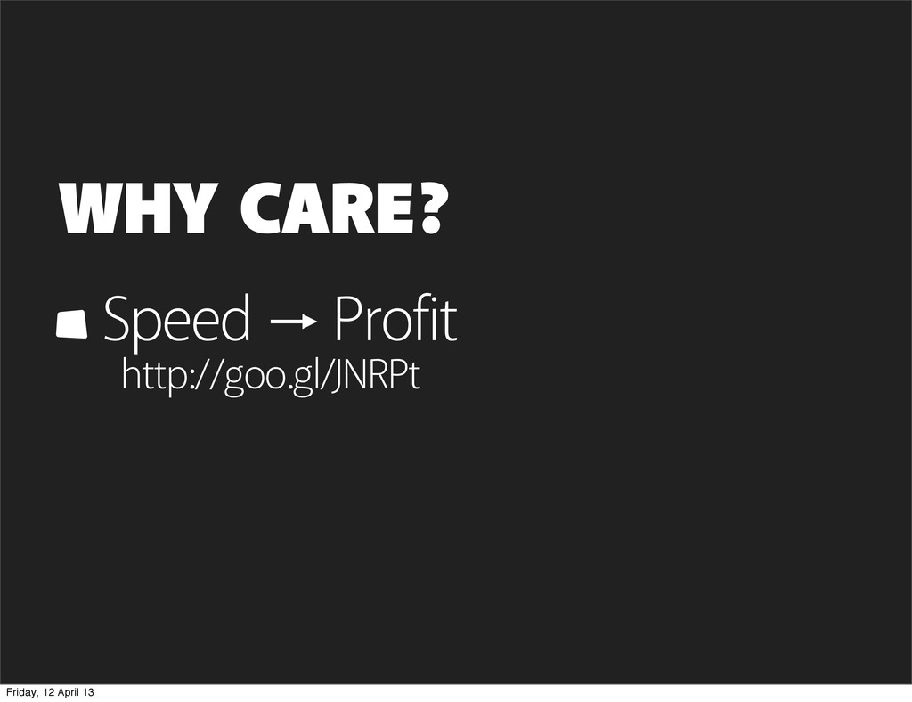 WHY CARE? Speed Profit http://goo.gl/JNRPt Frid...
