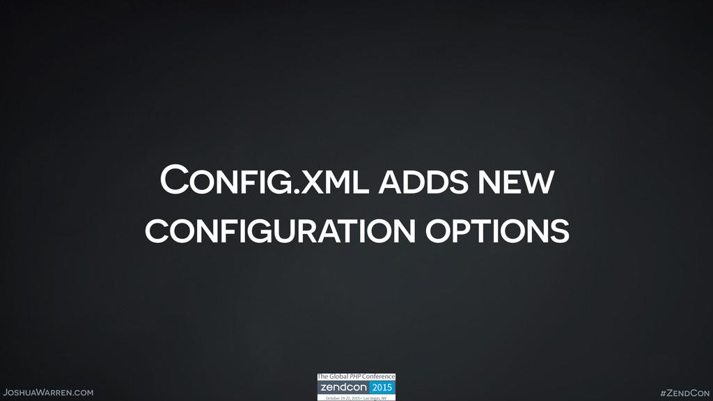 JoshuaWarren.com Config.xml adds new configurat...