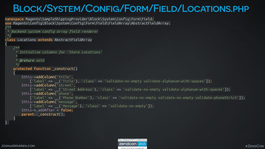 JoshuaWarren.com #ZendCon Block/System/Config/F...