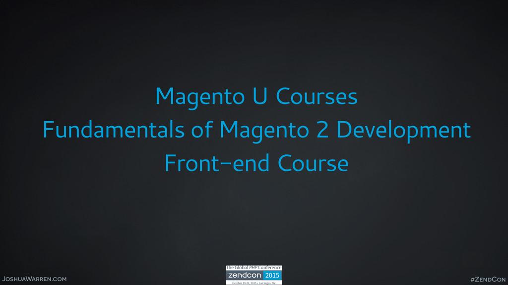 JoshuaWarren.com Magento U Courses Fundamentals...