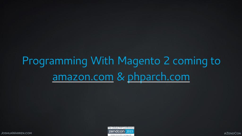 JoshuaWarren.com Programming With Magento 2 com...