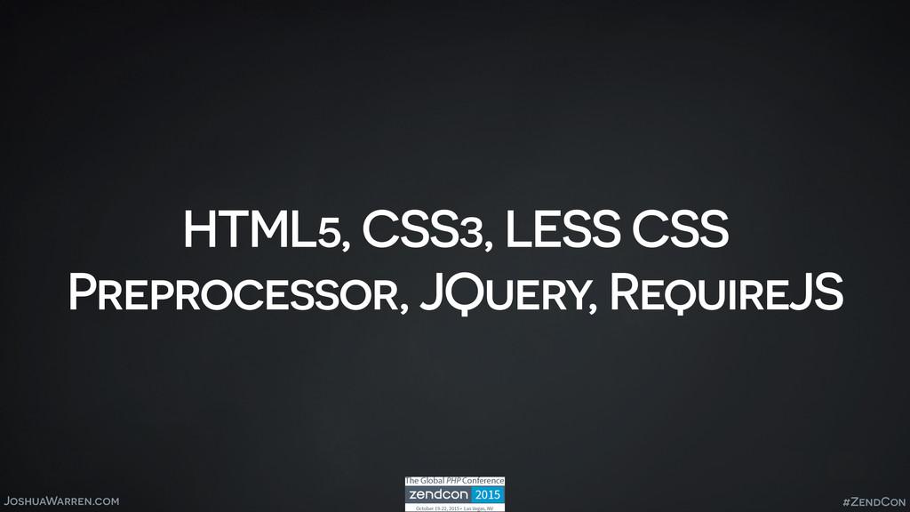 JoshuaWarren.com HTML5, CSS3, LESS CSS Preproce...