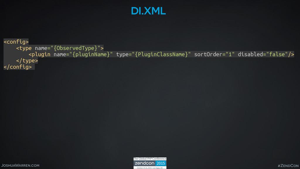 JoshuaWarren.com #ZendCon di.xml <config> <typ...