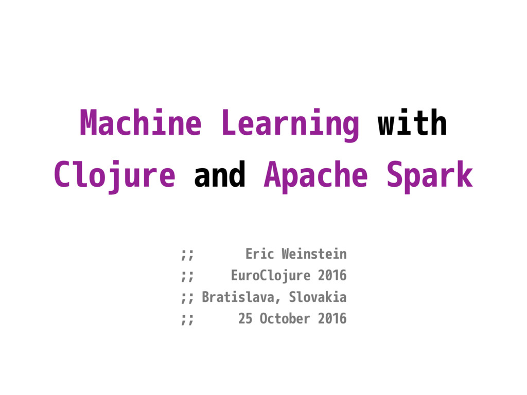 Machine Learning with Clojure and Apache Spark ...