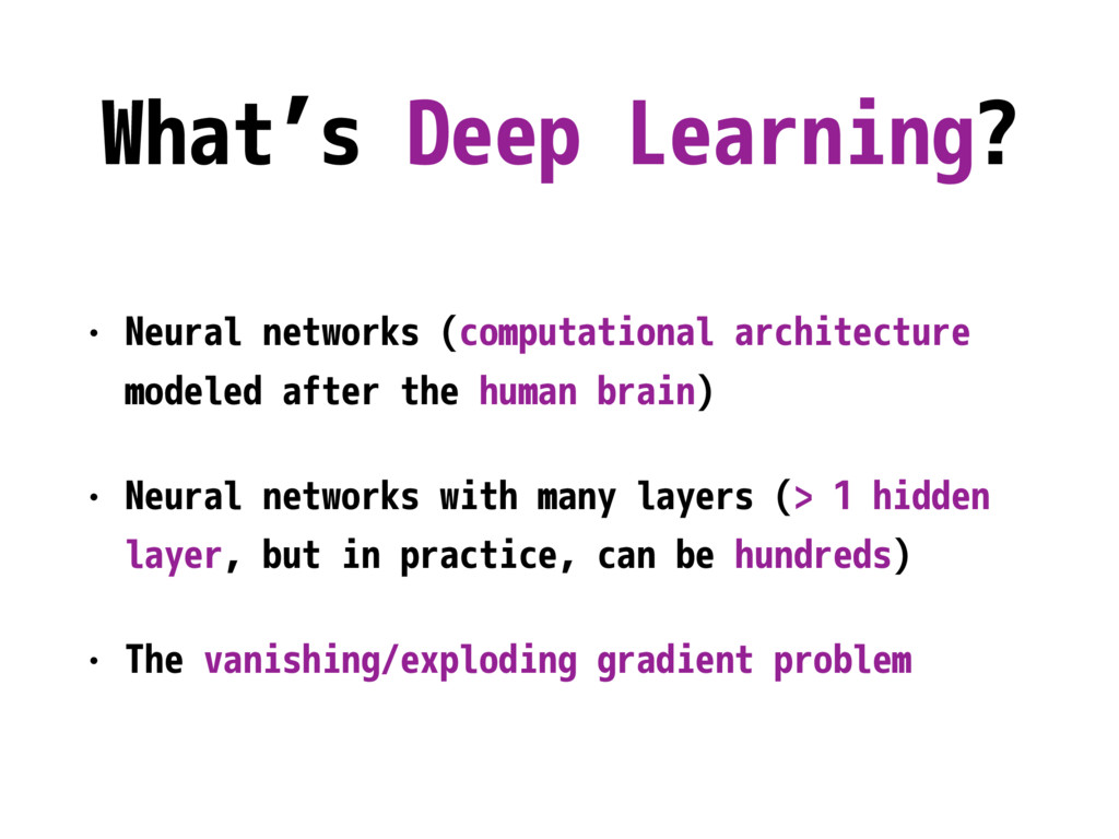 What's Deep Learning? • Neural networks (comput...